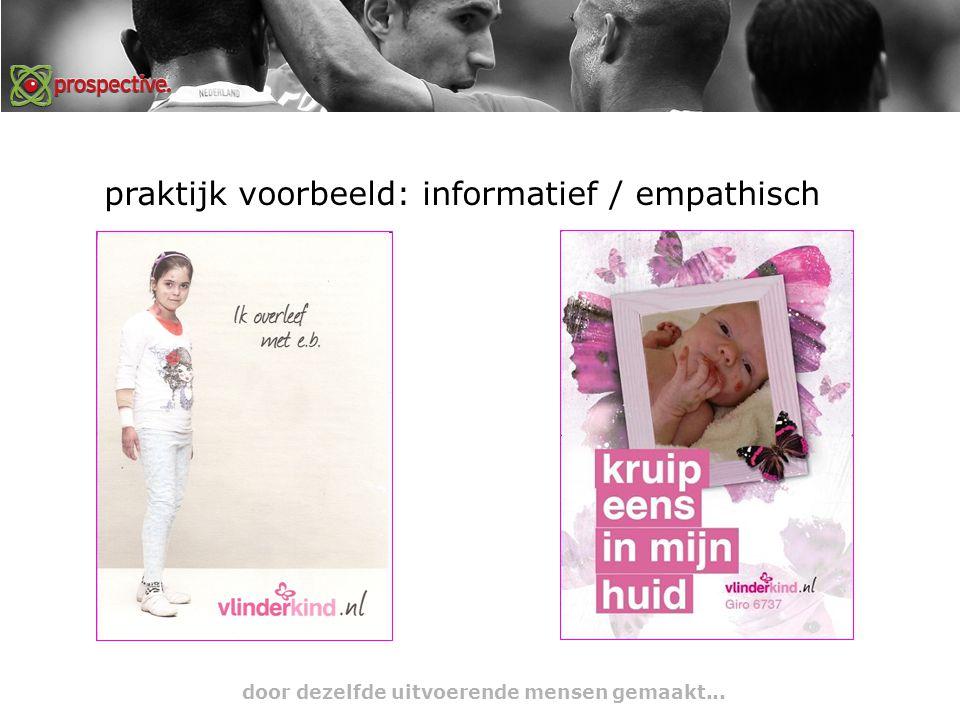 praktijk voorbeeld: informatief / empathisch door dezelfde uitvoerende mensen gemaakt...