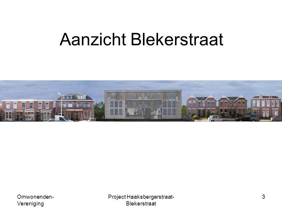 Omwonenden- Vereniging Project Haaksbergerstraat- Blekerstraat 3 Aanzicht Blekerstraat