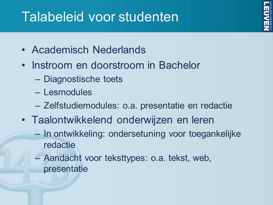 Talabeleid voor studenten Academisch Nederlands Instroom en doorstroom in Bachelor –Diagnostische toets –Lesmodules –Zelfstudiemodules: o.a. presentat