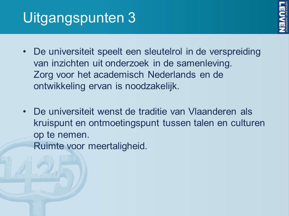 Uitgangspunten 3 De universiteit speelt een sleutelrol in de verspreiding van inzichten uit onderzoek in de samenleving. Zorg voor het academisch Nede