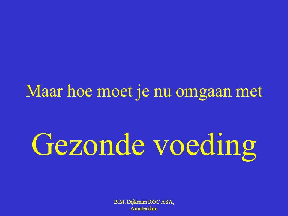 B.M. Dijkman ROC ASA, Amsterdam Zoek via internet, voedingscentrum.nl het antwoord op de volgende vragen. Wat is het doel van vezels in je voeding. Zi