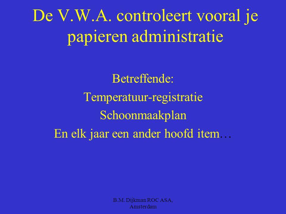 B.M. Dijkman ROC ASA, Amsterdam SCHOONMAAKPLAN Hierin is in een schema aangegeven hoe vaak iets schoon gemaakt dient te worden. Afzuigkap: 1 x per maa