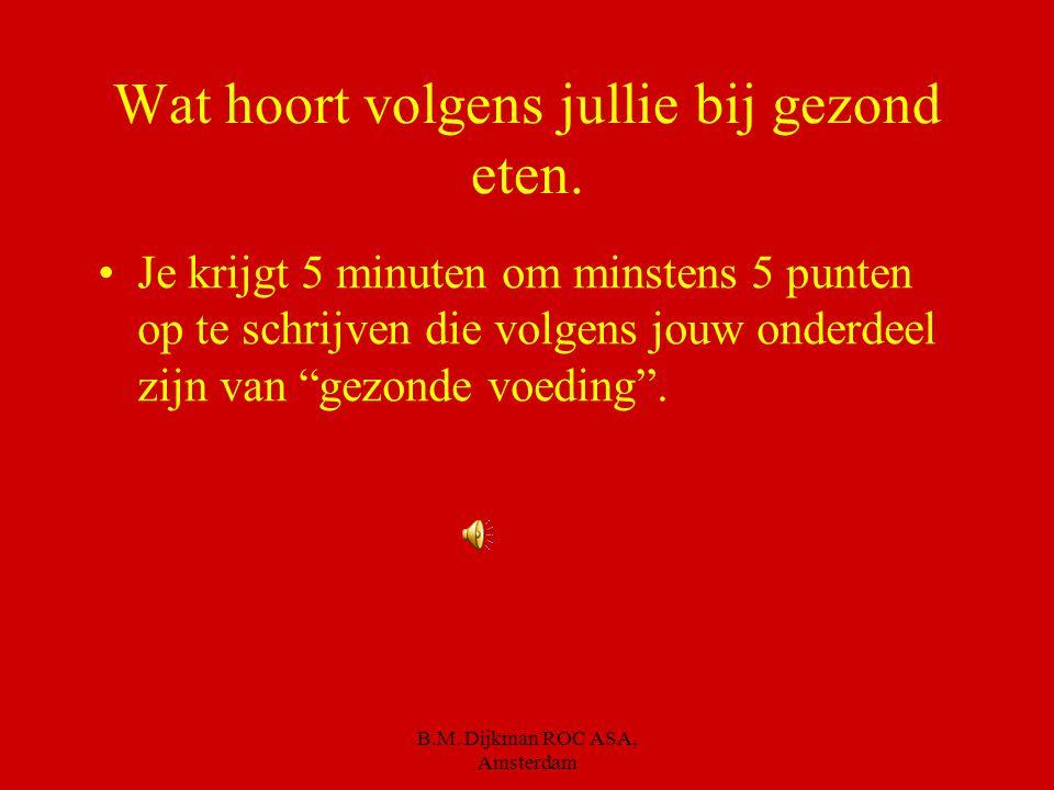 B.M. Dijkman ROC ASA, Amsterdam Klaar voor ???? 5 4 3 2