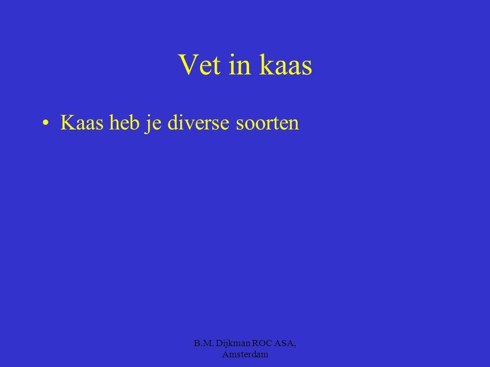 B.M. Dijkman ROC ASA, Amsterdam Verborgen vet