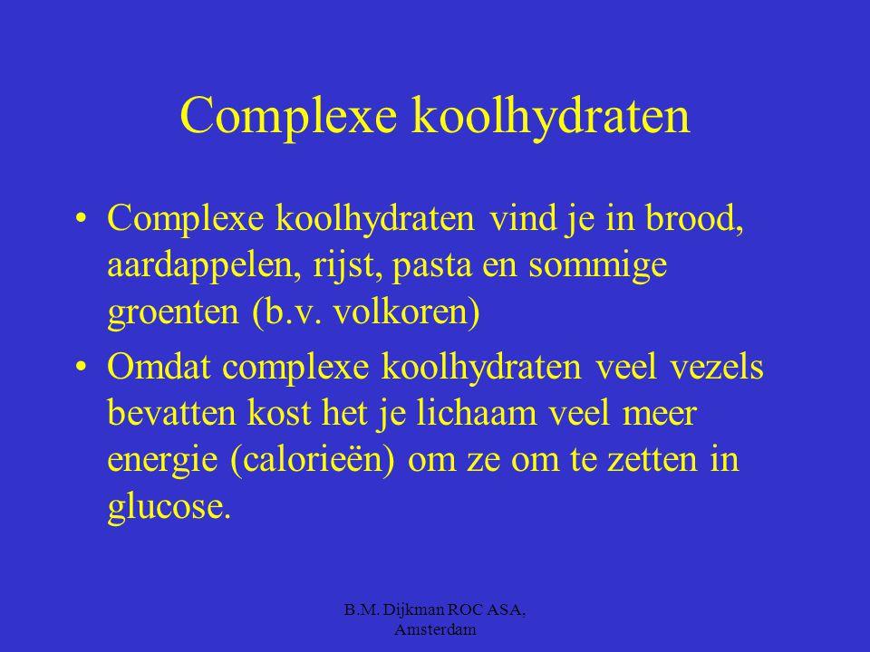 B.M. Dijkman ROC ASA, Amsterdam Enkelvoudig koolhydraten Enkelvoudige koolhydraten vind je onder andere in fruit, melk en groenten. (druivensuiker) Oo