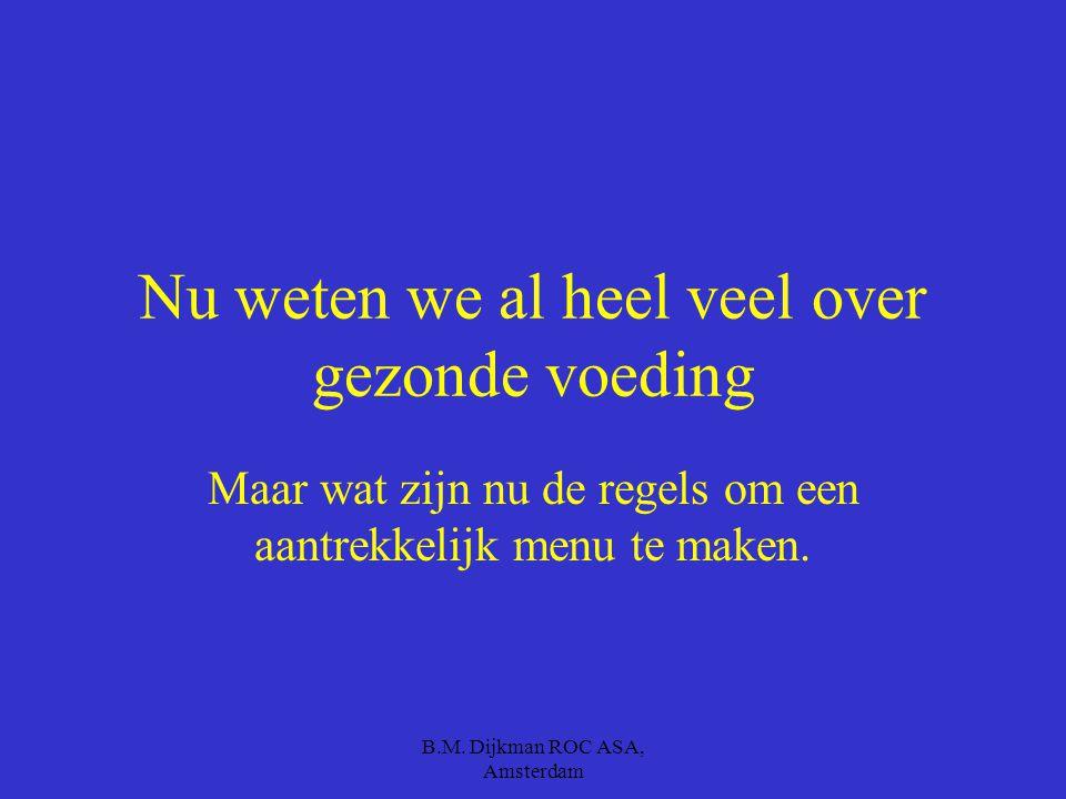 B.M. Dijkman ROC ASA, Amsterdam Je krijgt 5 minuten Welke vitamines zijn oplosbaar in vet Waardoor gaat vitamine C verloren Wat krijg je bij een tekor