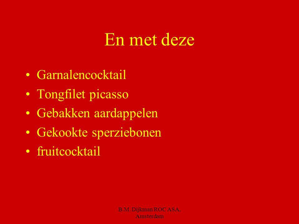 B.M. Dijkman ROC ASA, Amsterdam Nu voor het eggie wat is er mis in dit menu. Witte crème soep Roomsnitzel Vleesjus Bloemkool bechamelsaus Aardappelpur