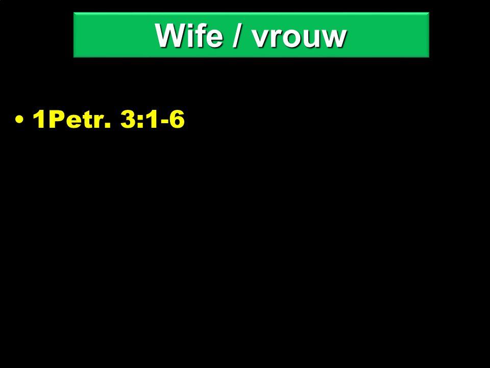 1Petr. 3:1-6 Wife / vrouw