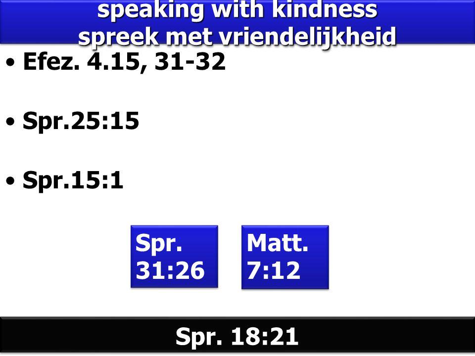 speaking with kindness spreek met vriendelijkheid Efez.