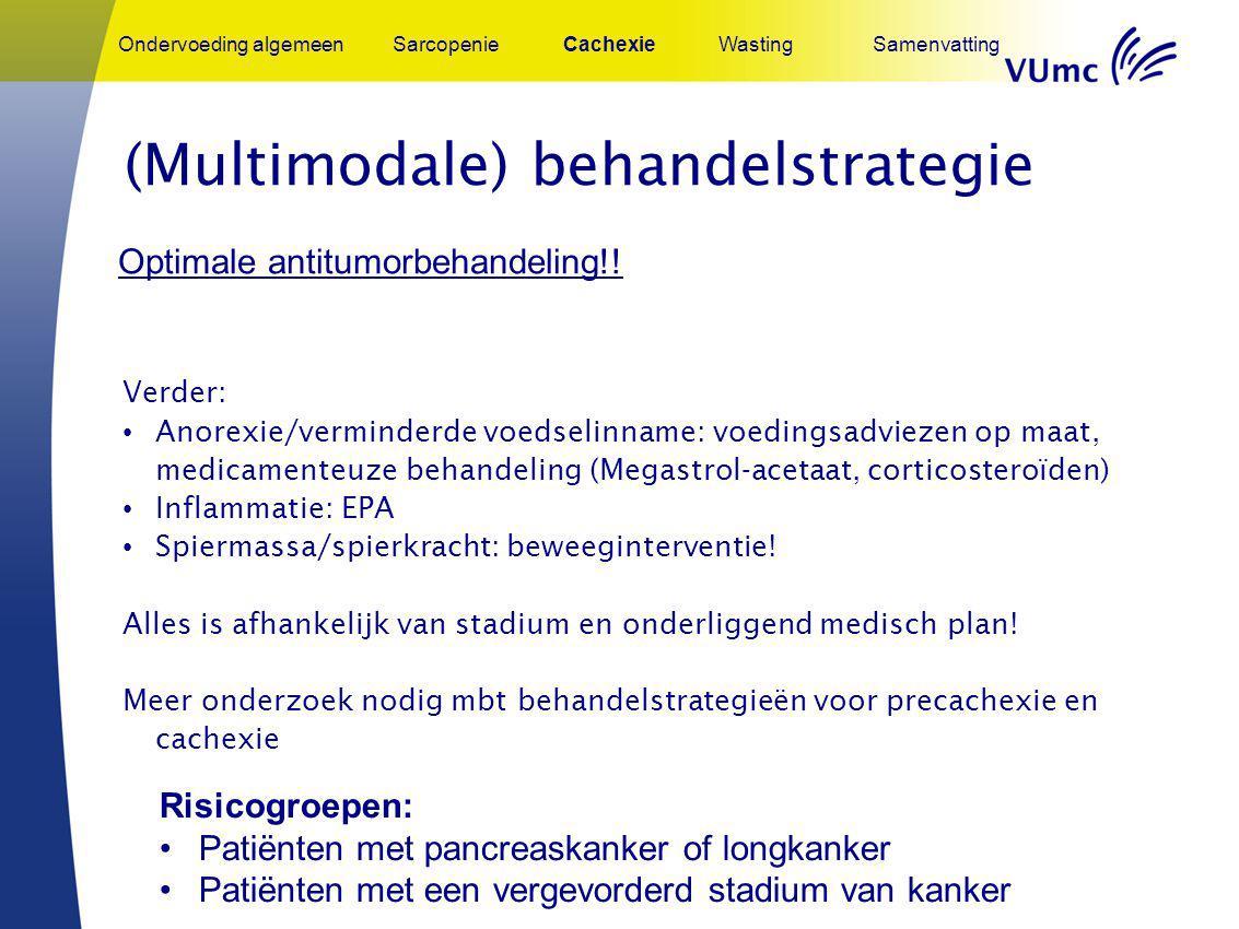 (Multimodale) behandelstrategie Verder: Anorexie/verminderde voedselinname: voedingsadviezen op maat, medicamenteuze behandeling (Megastrol-acetaat, c