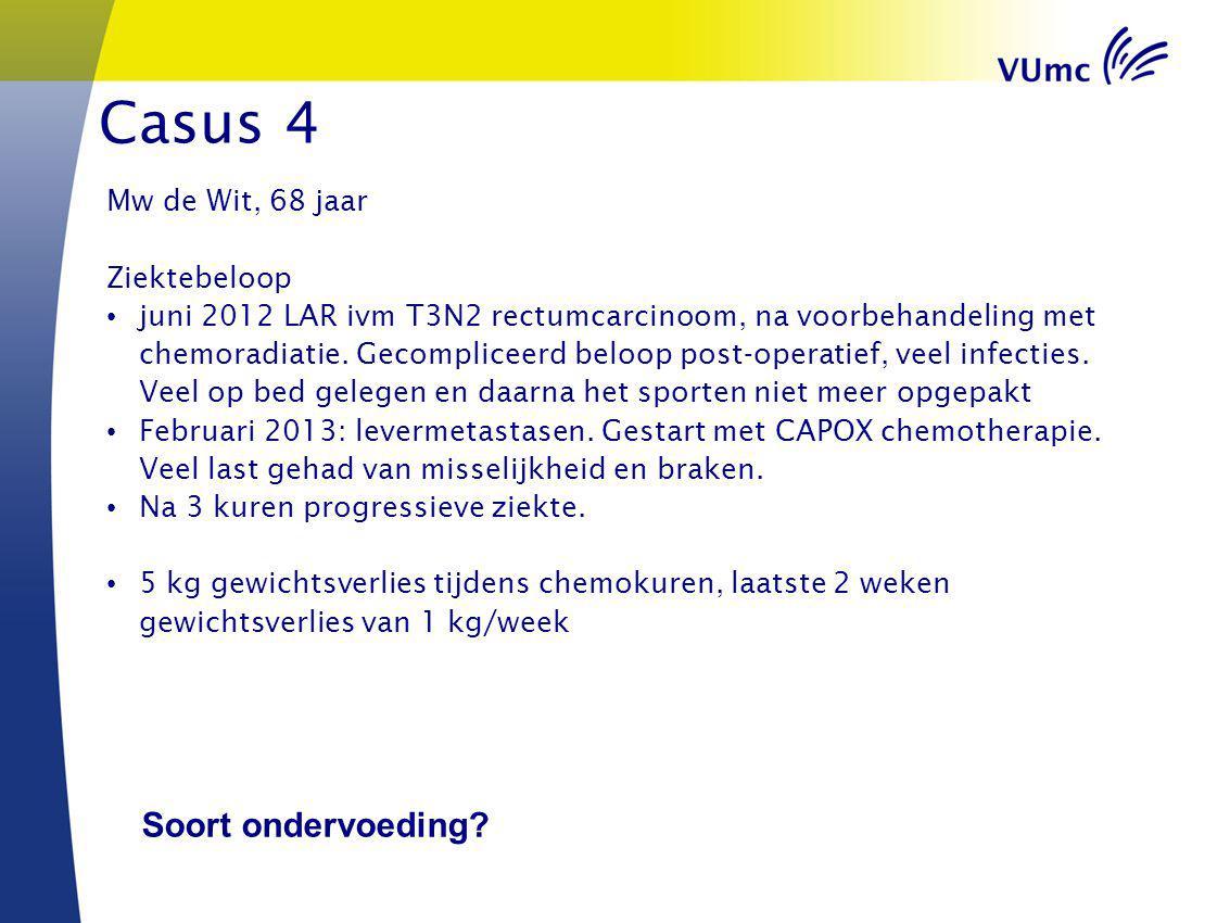 Casus 4 Mw de Wit, 68 jaar Ziektebeloop juni 2012 LAR ivm T3N2 rectumcarcinoom, na voorbehandeling met chemoradiatie. Gecompliceerd beloop post-operat