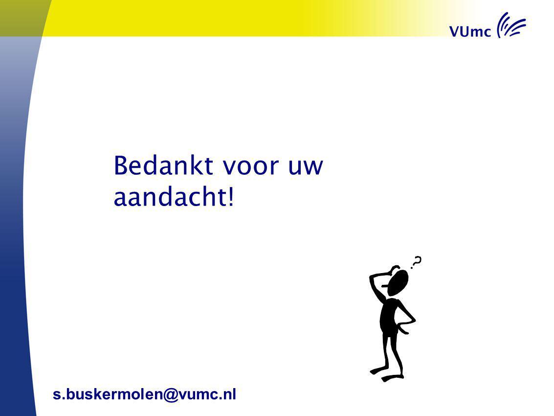 Bedankt voor uw aandacht! s.buskermolen@vumc.nl