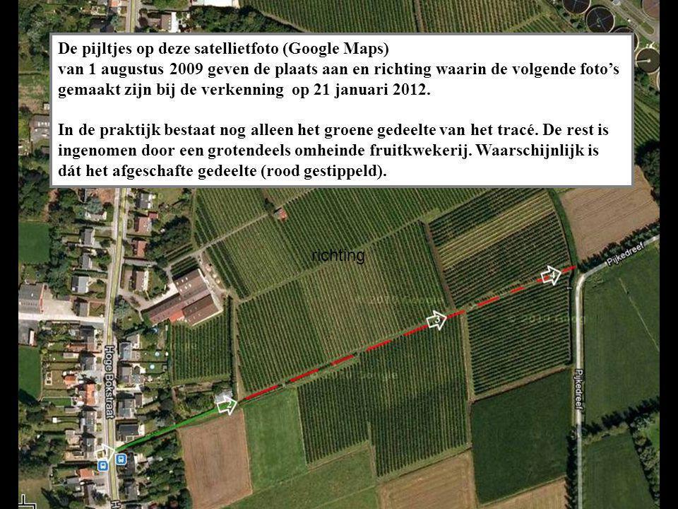 De pijltjes op deze satellietfoto (Google Maps) van 1 augustus 2009 geven de plaats aan en richting waarin de volgende foto's gemaakt zijn bij de verkenning op 21 januari 2012.