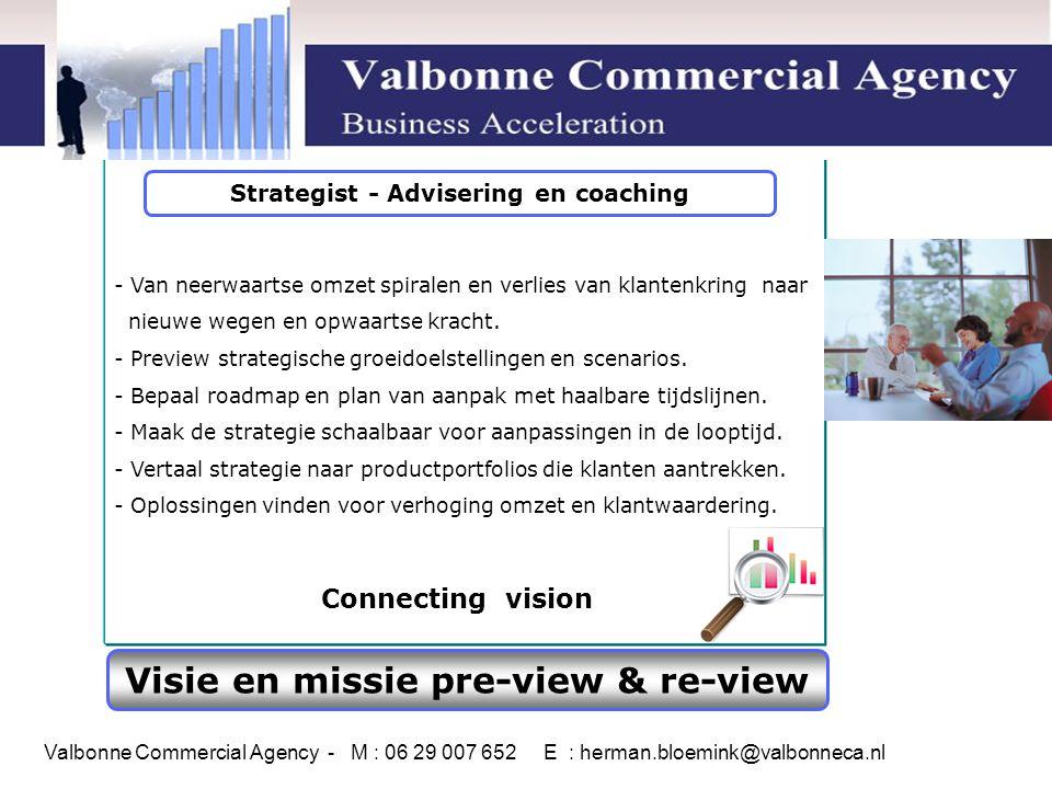 Visie en missie pre-view & re-view - Van neerwaartse omzet spiralen en verlies van klantenkring naar nieuwe wegen en opwaartse kracht.