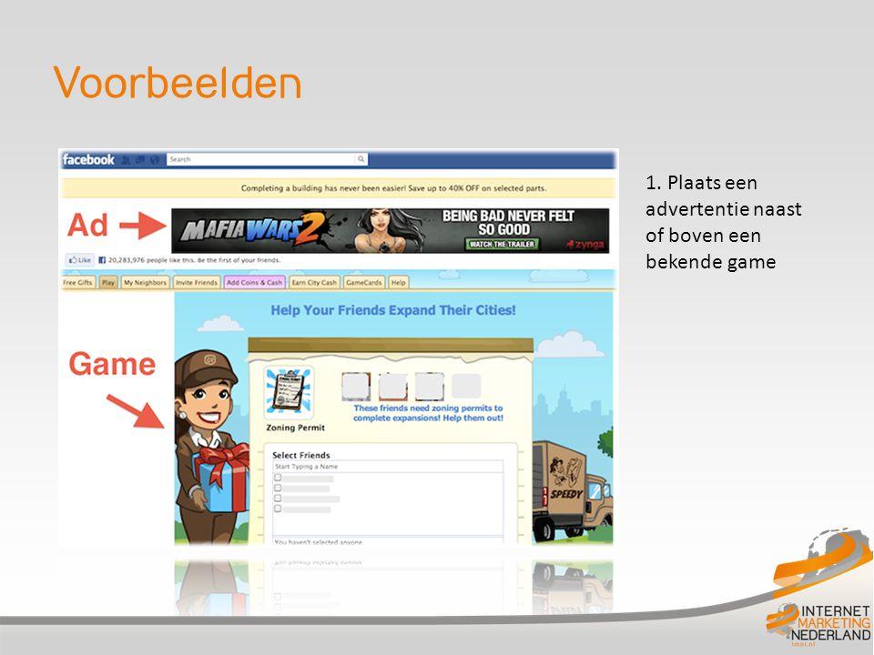 Voorbeelden 1. Plaats een advertentie naast of boven een bekende game