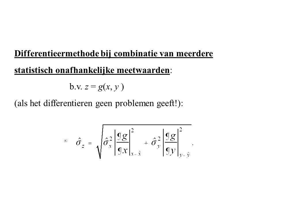 Differentieermethode bij combinatie van meerdere statistisch onafhankelijke meetwaarden: b.v. z = g(x, y ) (als het differentieren geen problemen geef