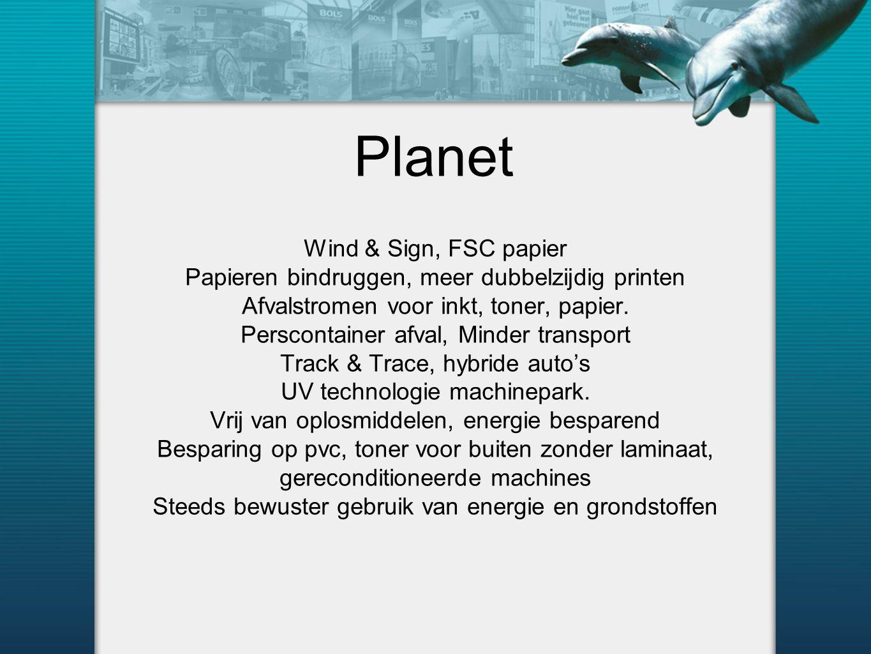 Planet Wind & Sign, FSC papier Papieren bindruggen, meer dubbelzijdig printen Afvalstromen voor inkt, toner, papier.