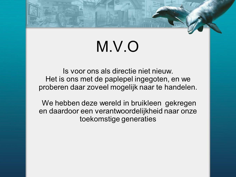 M.V.O Is voor ons als directie niet nieuw. Het is ons met de paplepel ingegoten, en we proberen daar zoveel mogelijk naar te handelen. We hebben deze