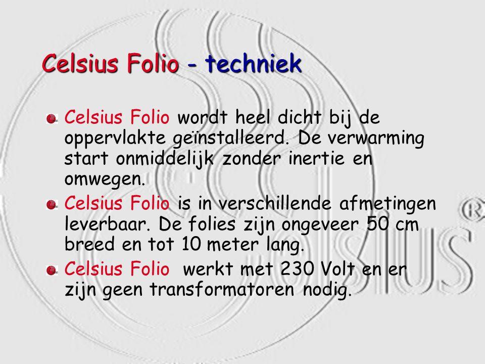 Celsius Folio - techniek Celsius Folio wordt heel dicht bij de oppervlakte geïnstalleerd. De verwarming start onmiddelijk zonder inertie en omwegen. C