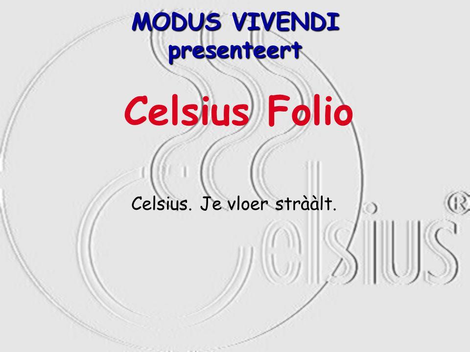 Celsius. Je vloer strààlt. MODUS VIVENDI presenteert Celsius Folio