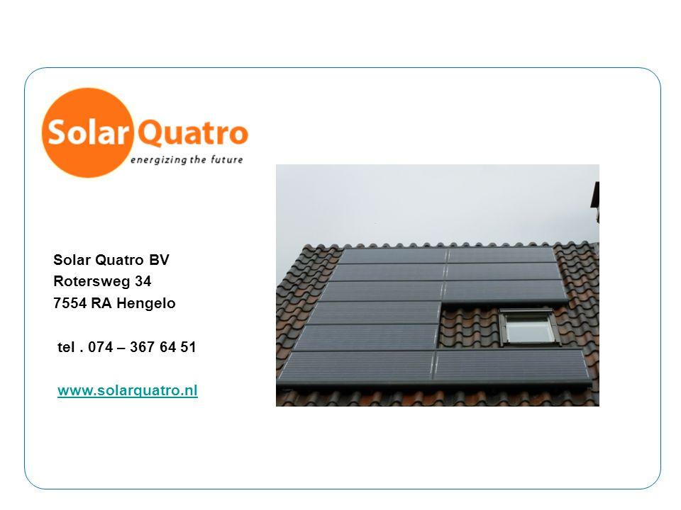 Solar Quatro BV Rotersweg 34 7554 RA Hengelo tel. 074 – 367 64 51 www.solarquatro.nl