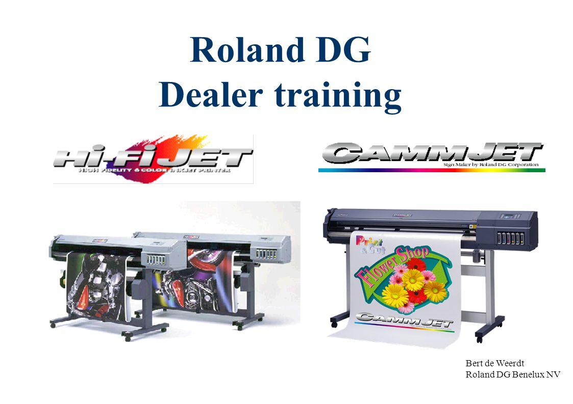 Roland DG Dealer training Bert de Weerdt Roland DG Benelux NV