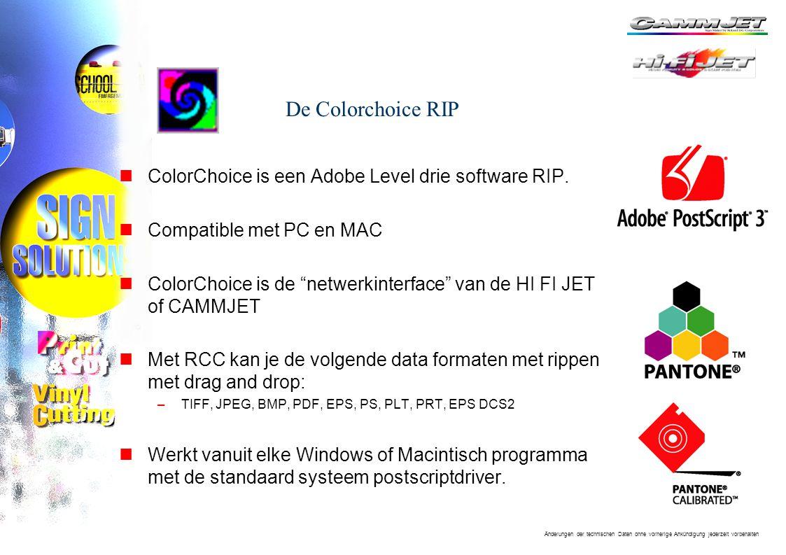 Änderungen der technischen Daten ohne vorherige Ankündigung jederzeit vorbehalten De Colorchoice RIP nColorChoice is een Adobe Level drie software RIP.