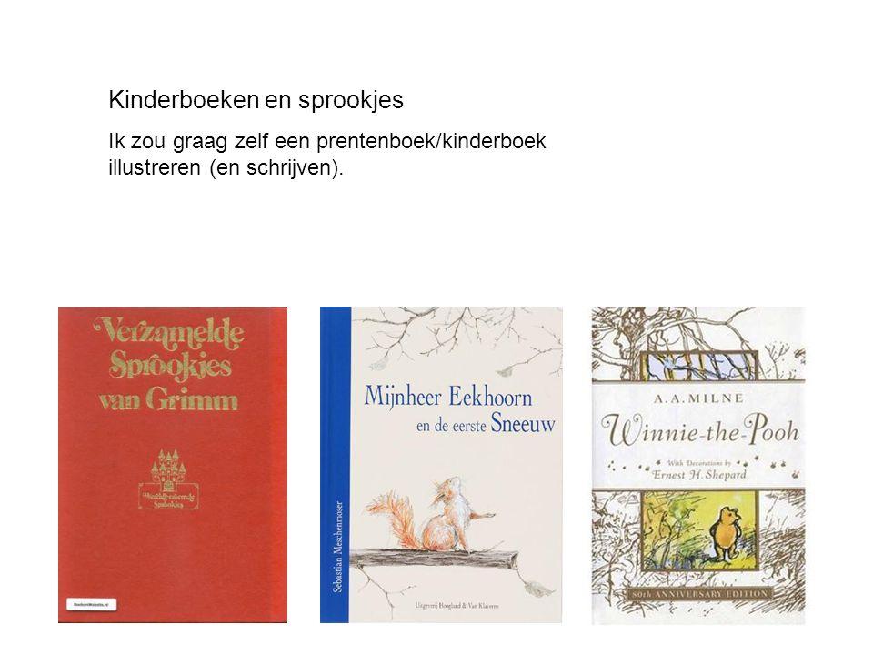 Kinderboeken en sprookjes Ik zou graag zelf een prentenboek/kinderboek illustreren (en schrijven).