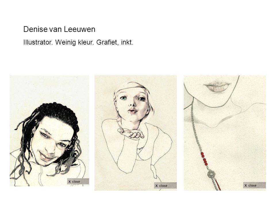 Denise van Leeuwen Illustrator. Weinig kleur. Grafiet, inkt.