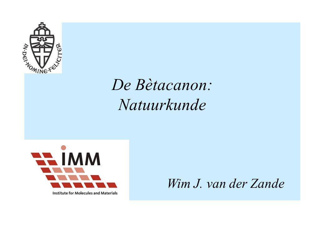 De Bètacanon: Natuurkunde Wim J. van der Zande