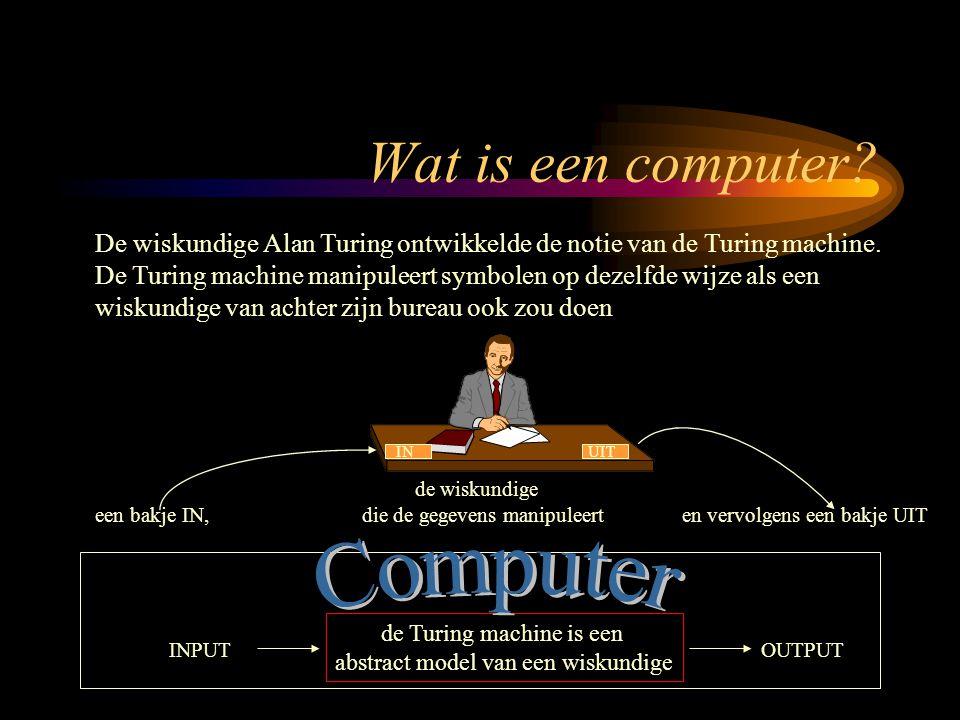 De wiskundige Alan Turing ontwikkelde de notie van de Turing machine.