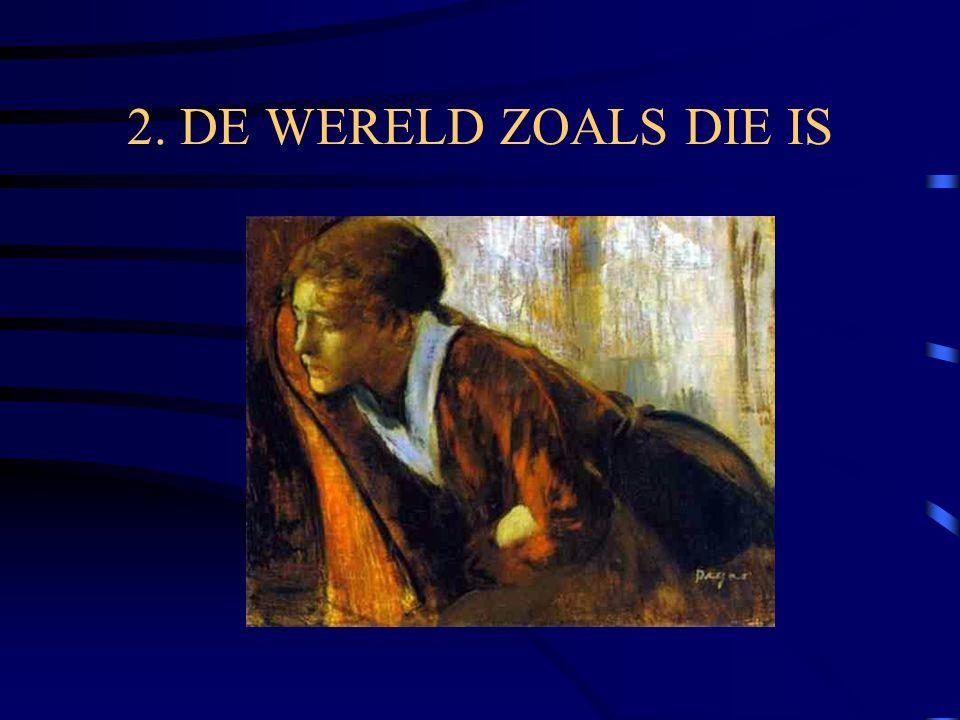 2. DE WERELD ZOALS DIE IS