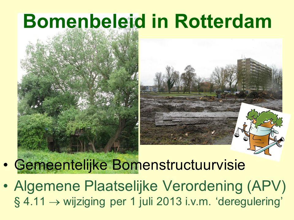 Gemeentelijke Bomenstructuurvisie Algemene Plaatselijke Verordening (APV) § 4.11  wijziging per 1 juli 2013 i.v.m. 'deregulering' Bomenbeleid in Rott