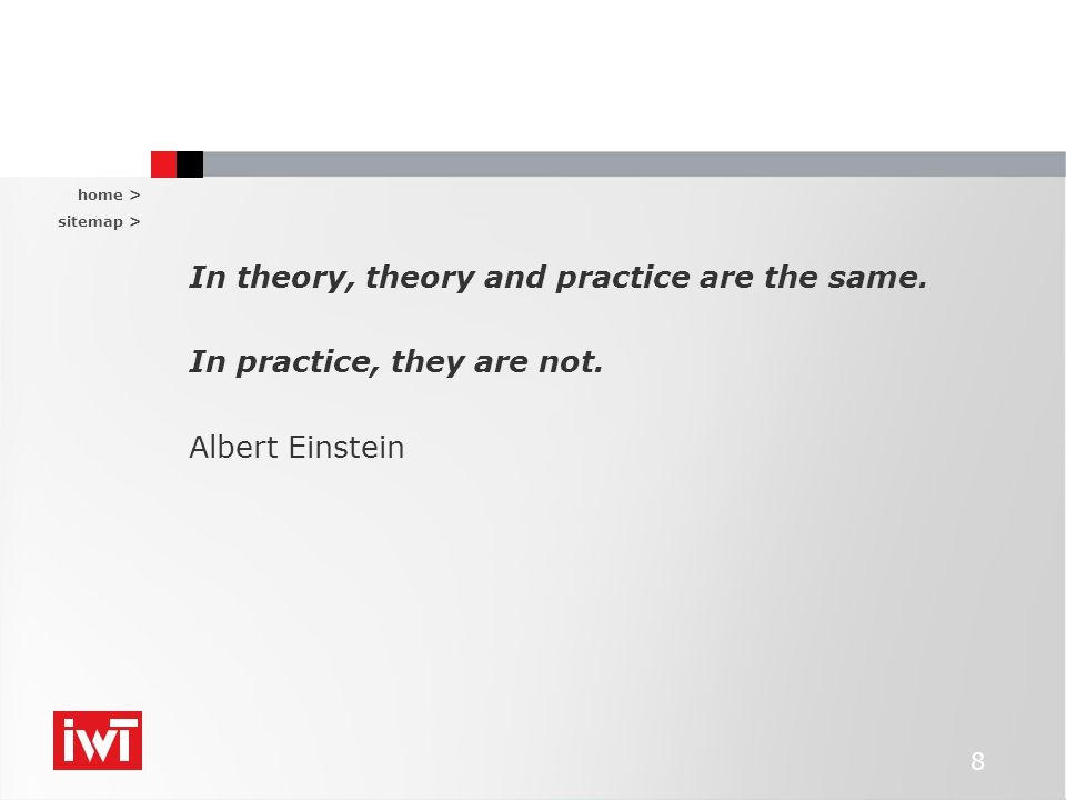 home > sitemap > 8 In theory, theory and practice are the same.