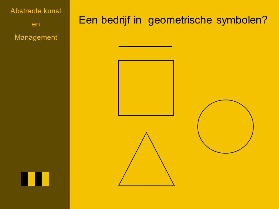 Abstracte kunst en Management Een bedrijf in geometrische symbolen?