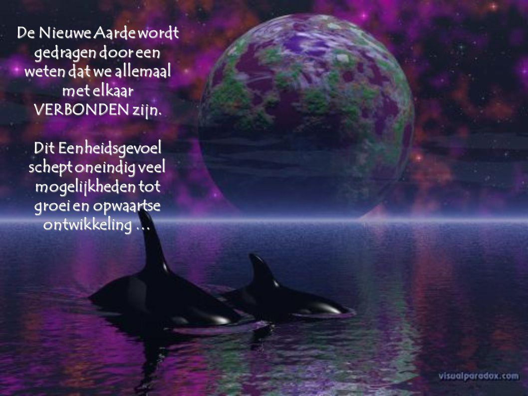 De Nieuwe Aarde doordringt de energieën van de oude aarde op steeds subtielere niveaus.