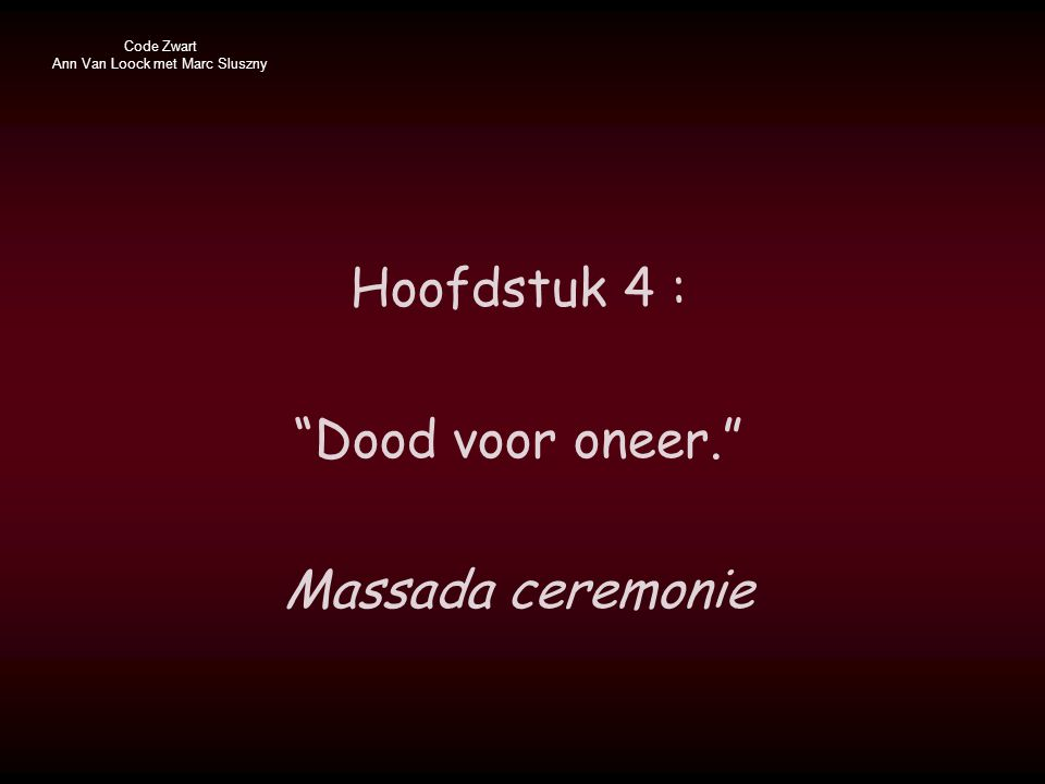 Code Zwart Ann Van Loock met Marc Sluszny Besef, Gidonim, dat jullie als enigen hier onbeschermd zijn door een uniform.