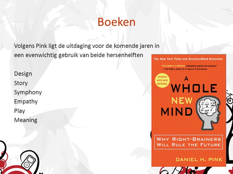 Boeken Volgens Pink ligt de uitdaging voor de komende jaren in een evenwichtig gebruik van beide hersenhelften Design Story Symphony Empathy Play Meaning