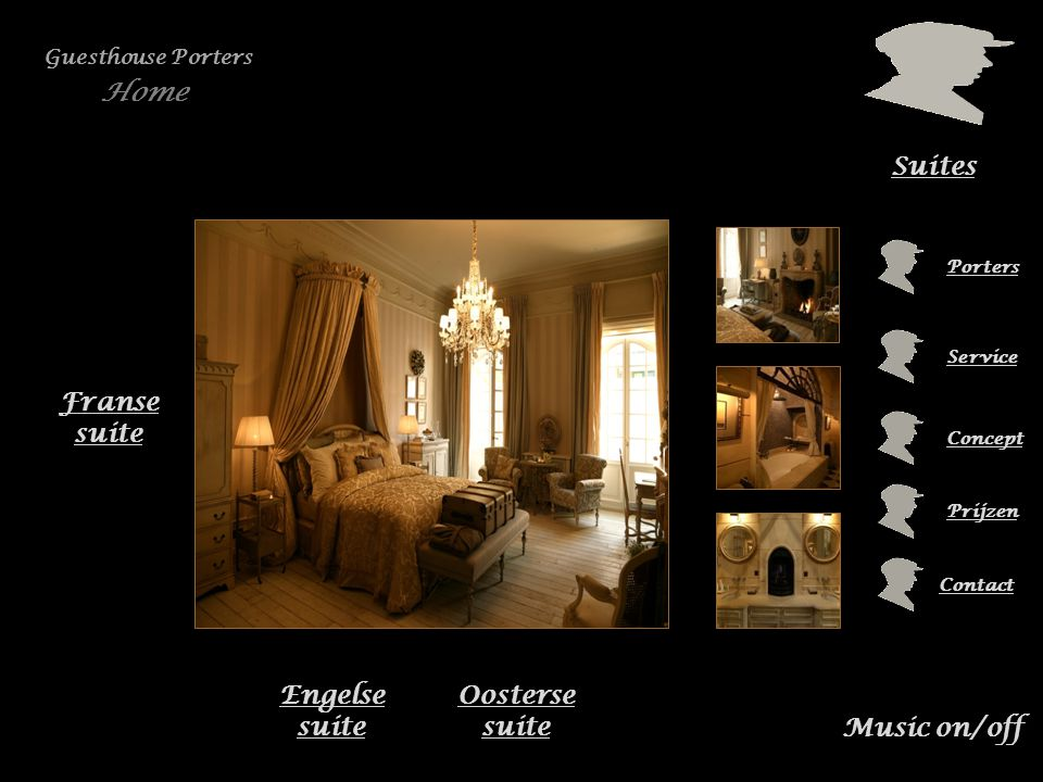 Suites Porters Service Prijzen Contact Music on/off Guesthouse Porters Oosterse suite Engelse suite Franse suite Home Concept