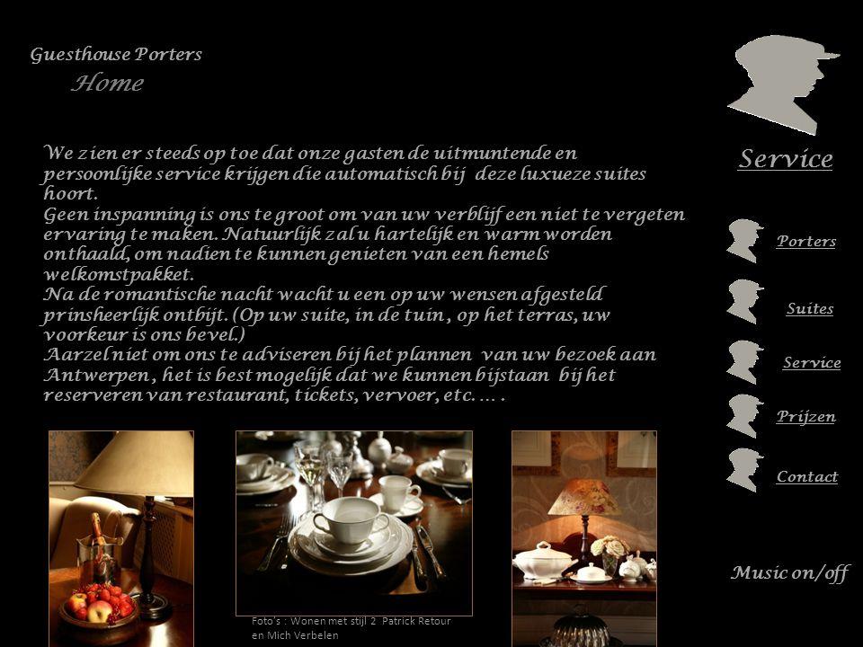 Porters Suites Prijzen Contact Music on/off Service We zien er steeds op toe dat onze gasten de uitmuntende en persoonlijke service krijgen die automatisch bij deze luxueze suites hoort.