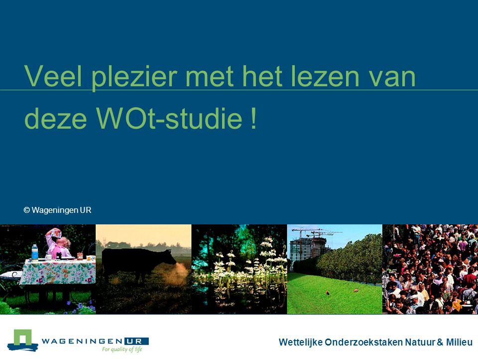 Wettelijke Onderzoekstaken Natuur & Milieu Veel plezier met het lezen van deze WOt-studie .