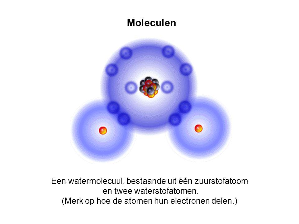 Moleculen Een watermolecuul, bestaande uit één zuurstofatoom en twee waterstofatomen. (Merk op hoe de atomen hun electronen delen.)