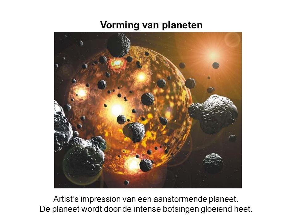 Vorming van planeten Artist's impression van een aanstormende planeet. De planeet wordt door de intense botsingen gloeiend heet.