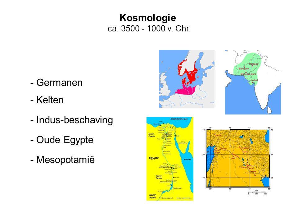Kosmologie ca. 3500 - 1000 v. Chr. - Indus-beschaving - Oude Egypte - Mesopotamië - Kelten - Germanen