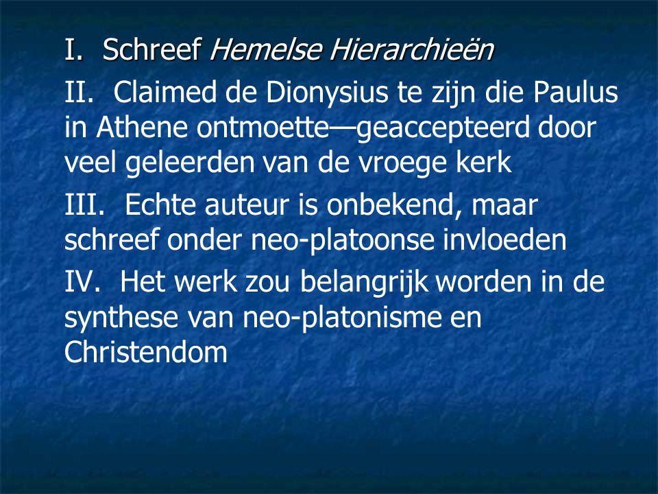 I. Schreef Hemelse Hierarchieën II. Claimed de Dionysius te zijn die Paulus in Athene ontmoette—geaccepteerd door veel geleerden van de vroege kerk II