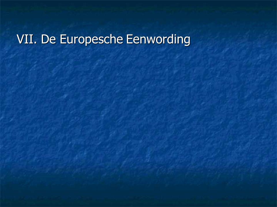 VII. De Europesche Eenwording