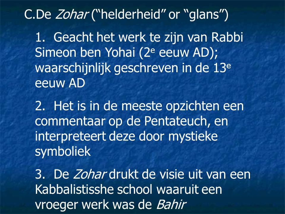 C.De Zohar ( helderheid or glans ) 1.