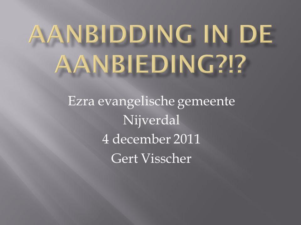 Ezra evangelische gemeente Nijverdal 4 december 2011 Gert Visscher