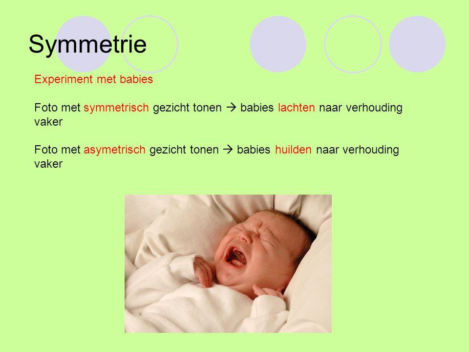 Experiment met babies Foto met symmetrisch gezicht tonen  babies lachten naar verhouding vaker Foto met asymetrisch gezicht tonen  babies huilden na
