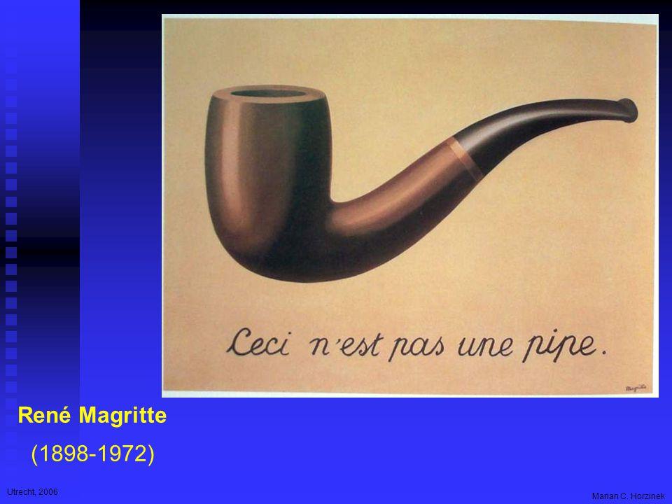 Utrecht, 2006 Marian C. Horzinek René Magritte (1898-1972)